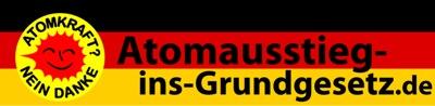 Atomkraft? - Nein Danke Atomausstieg-ins-Grundgesetz.de