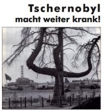 Tschernobyl macht weiter krank!