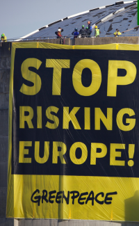 Greenpeace: Stop risking Europe!